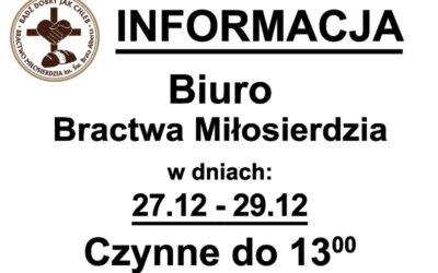 Biuro Bractwa czynne do 13-ej…